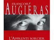 L'apprenti sorcier, François Augiéras