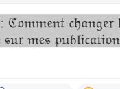 Comment changer police d'écriture publications Facebook?