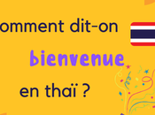 Comment dit-on bienvenue thaï