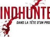 "Mindhunter, dans tête d""un profileur John Douglas Mark Olshaker"