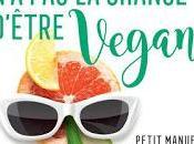 Tout monde chance d'être vegan Petit manuel d'un véganisme pratique pacifiste Laurence Pieau