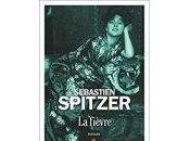 Sébastien Spitzer Fièvre