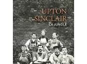 Jungle d'Upton Sinclair cauchemar moderne