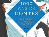 1000 contes: Héroïnes monde entier