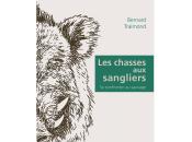 Bernard Traimond, chasses sangliers confronter sauvage. Compte-rendu