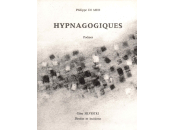 (Anthologie permanente) Philippe Meo, Hypnagogiques
